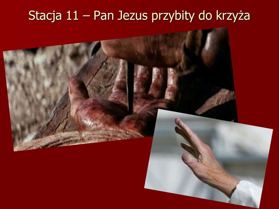 Stacja 11 – Pan Jezus przybity do krzyża