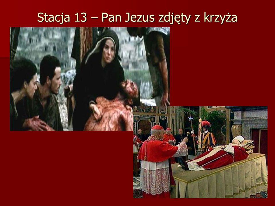 Stacja 13 – Pan Jezus zdjęty z krzyża