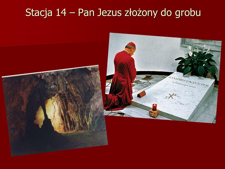 Stacja 14 – Pan Jezus złożony do grobu