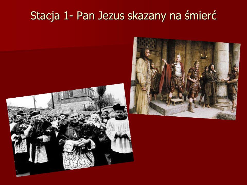 Stacja 1- Pan Jezus skazany na śmierć