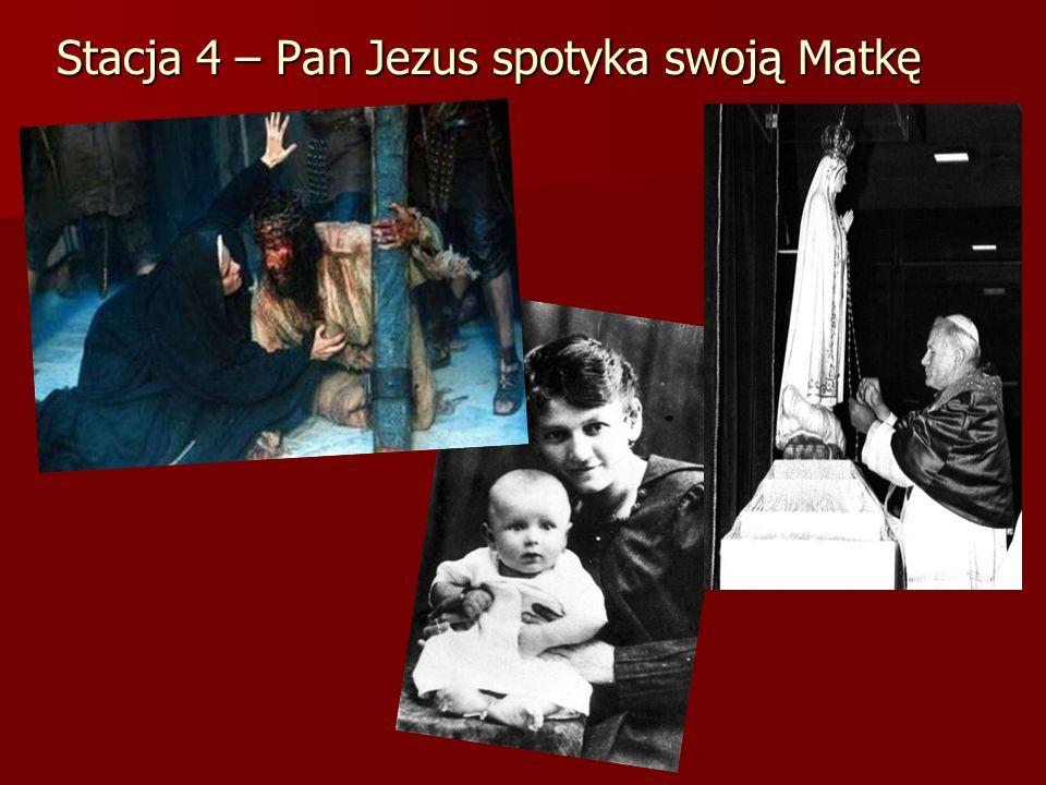 Stacja 4 – Pan Jezus spotyka swoją Matkę