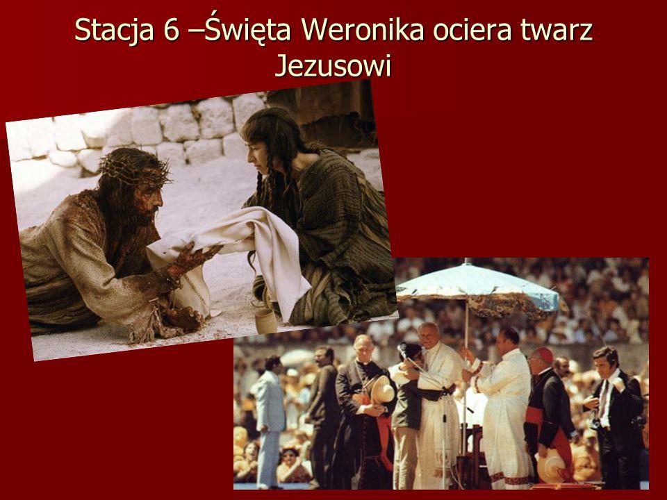 Stacja 6 –Święta Weronika ociera twarz Jezusowi