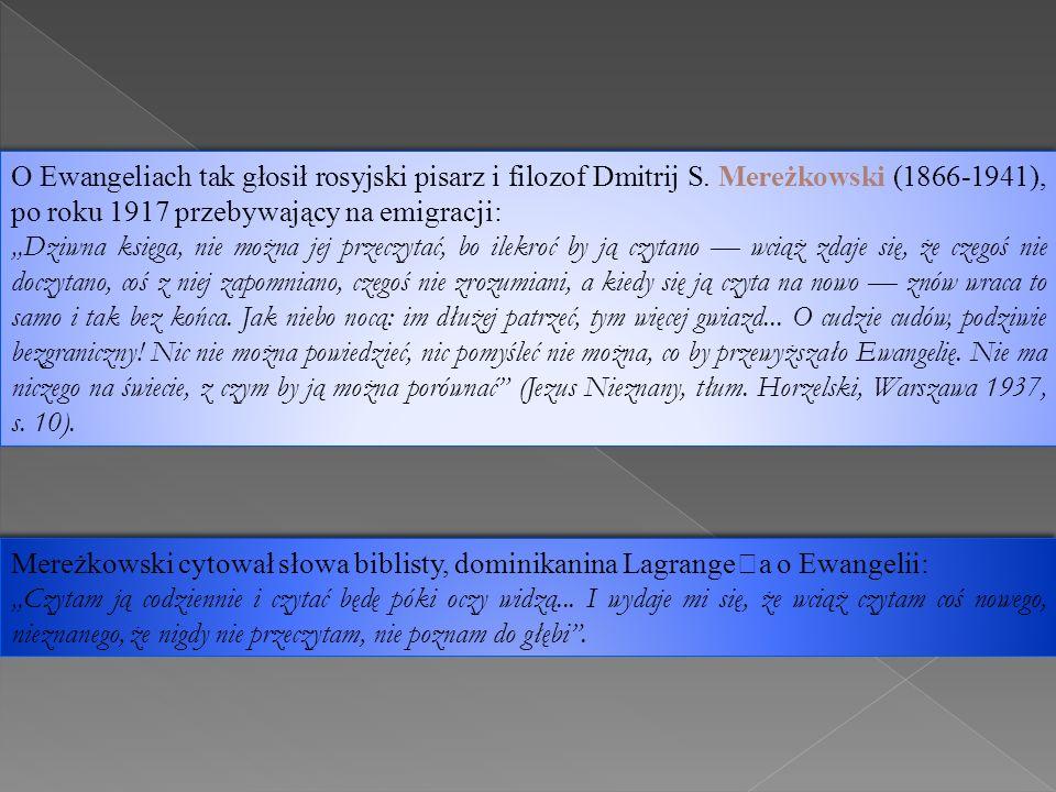 O Ewangeliach tak głosił rosyjski pisarz i filozof Dmitrij S
