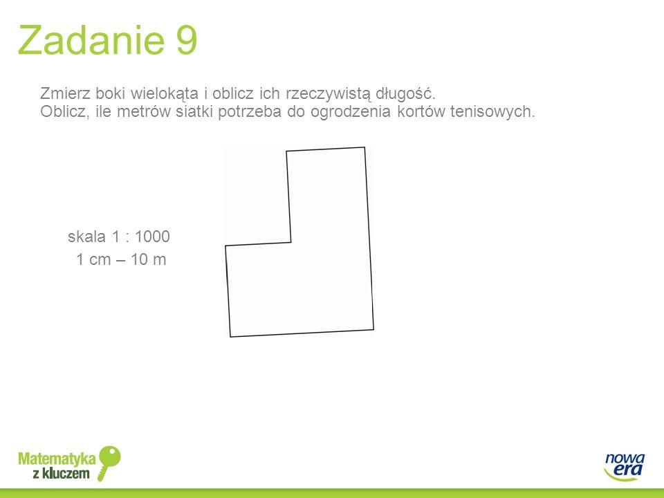 Zadanie 9 Zmierz boki wielokąta i oblicz ich rzeczywistą długość.