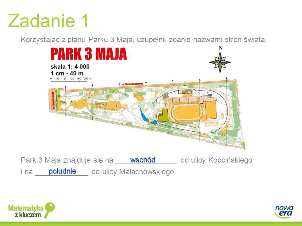 Zadanie 1 Korzystając z planu Parku 3 Maja, uzupełnij zdanie nazwami stron świata. Park 3 Maja znajduje się na _______________ od ulicy Kopcińskiego.