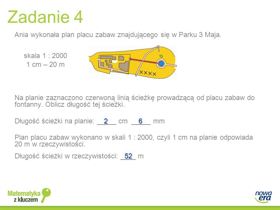 Zadanie 4 Ania wykonała plan placu zabaw znajdującego się w Parku 3 Maja. skala 1 : 2000. 1 cm – 20 m.