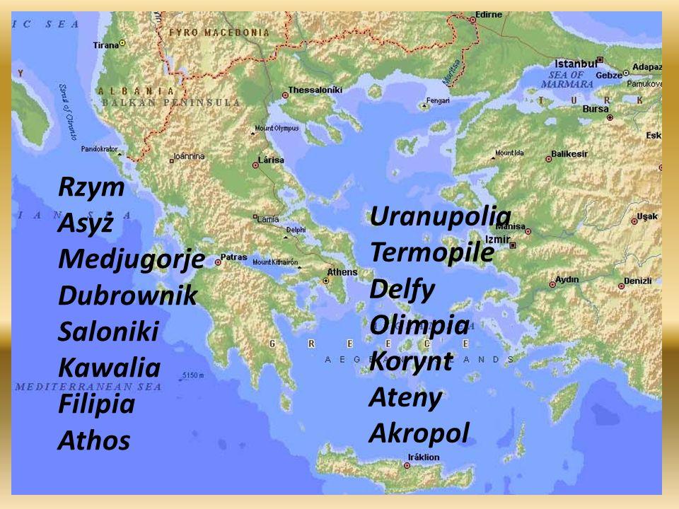 Rzym Asyż. Medjugorje. Dubrownik. Saloniki. Kawalia. Filipia. Athos. Uranupolia. Termopile.