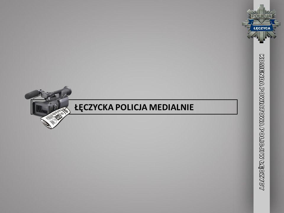 ŁĘCZYCKA POLICJA MEDIALNIE