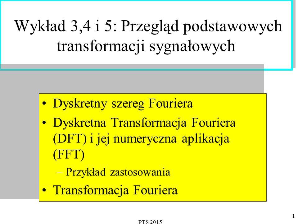 Wykład 3,4 i 5: Przegląd podstawowych transformacji sygnałowych