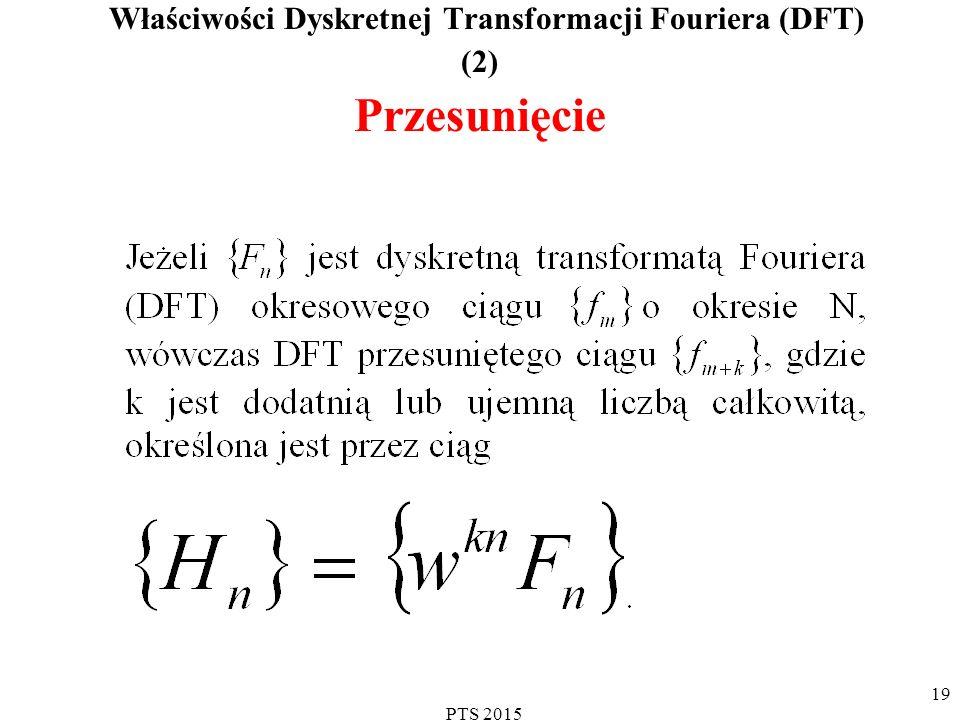 Właściwości Dyskretnej Transformacji Fouriera (DFT) (2) Przesunięcie