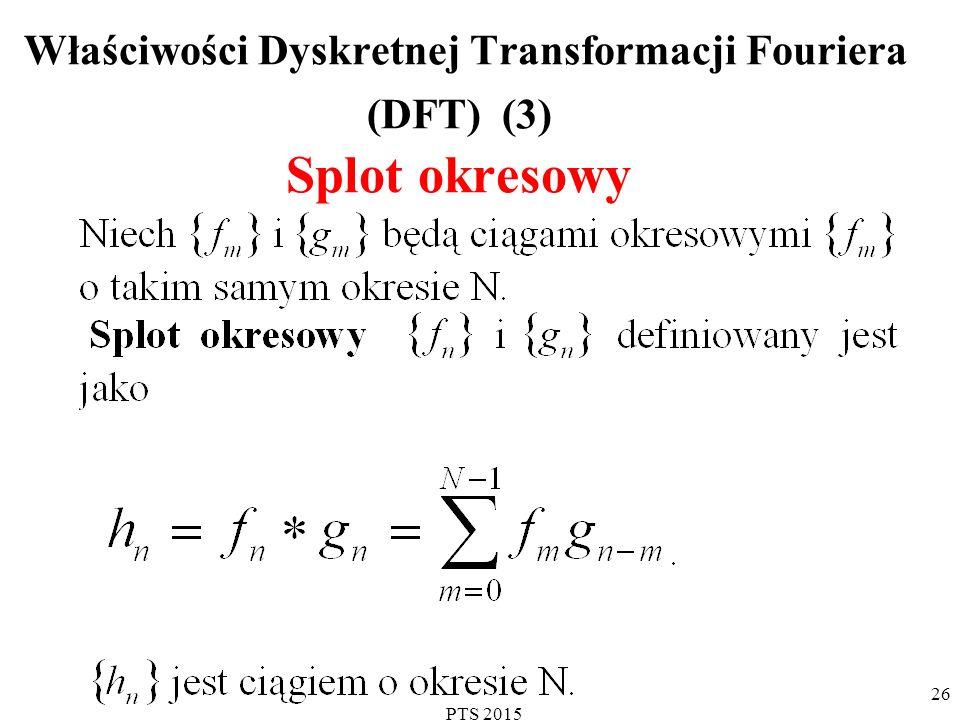 Właściwości Dyskretnej Transformacji Fouriera (DFT) (3) Splot okresowy