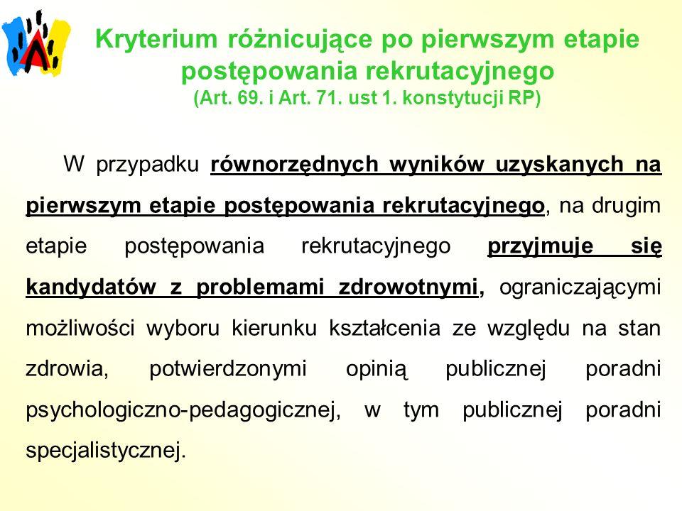 Kryterium różnicujące po pierwszym etapie postępowania rekrutacyjnego (Art. 69. i Art. 71. ust 1. konstytucji RP)