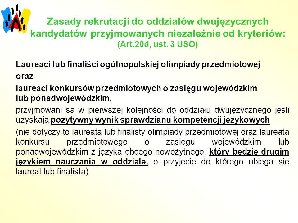 Zasady rekrutacji do oddziałów dwujęzycznych kandydatów przyjmowanych niezależnie od kryteriów: (Art.20d, ust. 3 USO)