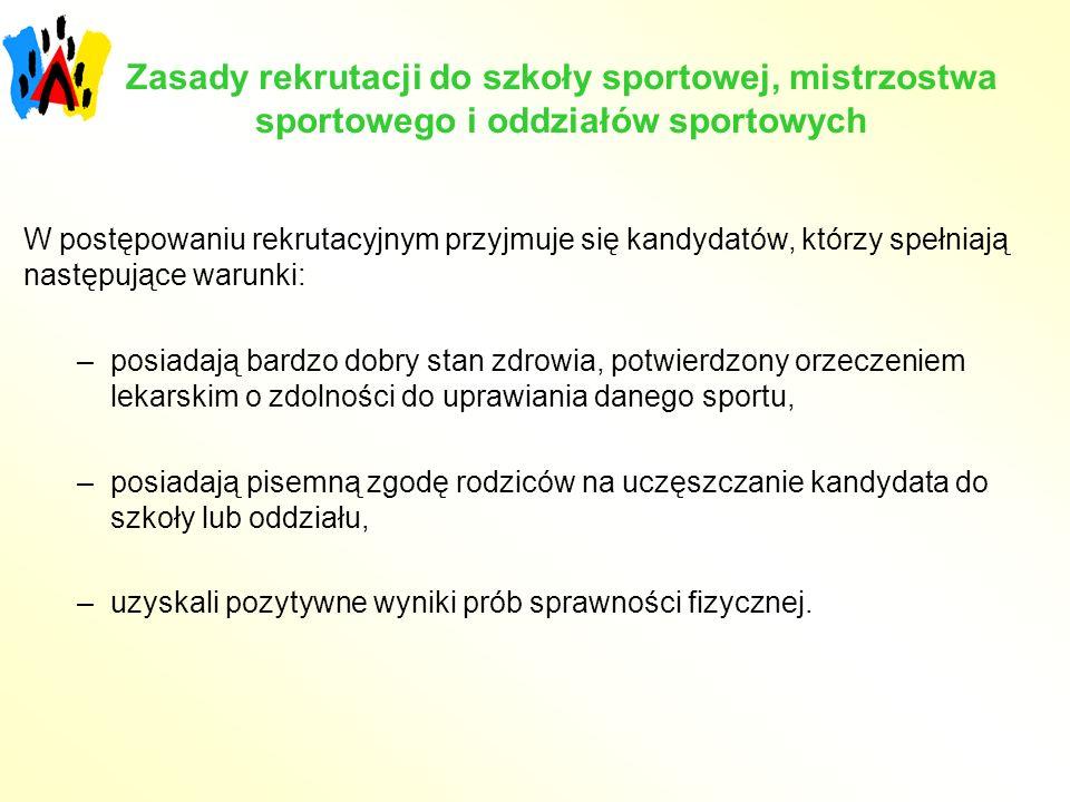 Zasady rekrutacji do szkoły sportowej, mistrzostwa sportowego i oddziałów sportowych