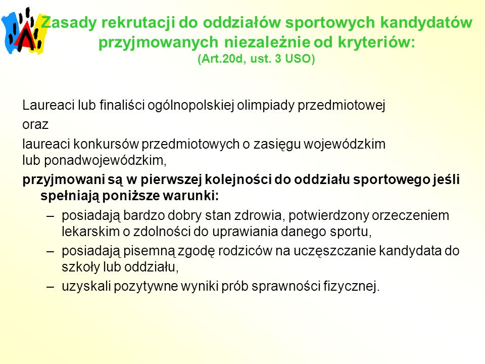 Zasady rekrutacji do oddziałów sportowych kandydatów przyjmowanych niezależnie od kryteriów: (Art.20d, ust. 3 USO)
