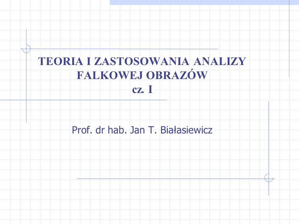 TEORIA I ZASTOSOWANIA ANALIZY FALKOWEJ OBRAZÓW cz. I