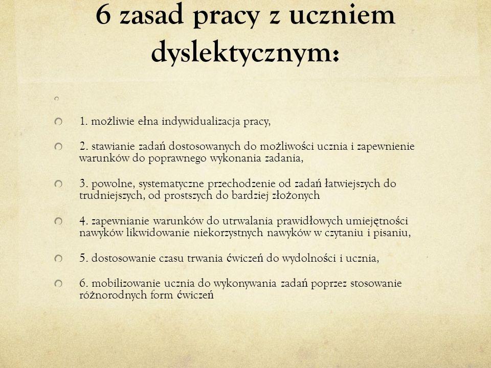 6 zasad pracy z uczniem dyslektycznym: