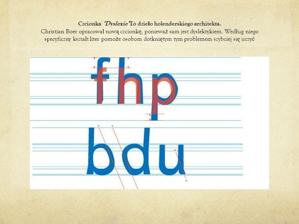 Czcionka Dyslexie To dzieło holenderskiego architekta