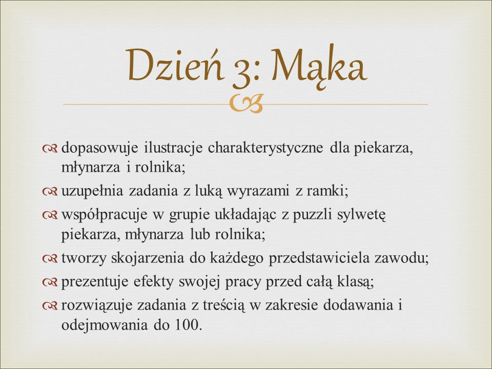 Dzień 3: Mąka dopasowuje ilustracje charakterystyczne dla piekarza, młynarza i rolnika; uzupełnia zadania z luką wyrazami z ramki;