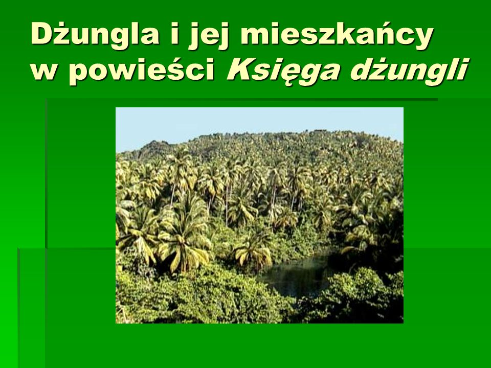 Dżungla i jej mieszkańcy w powieści Księga dżungli