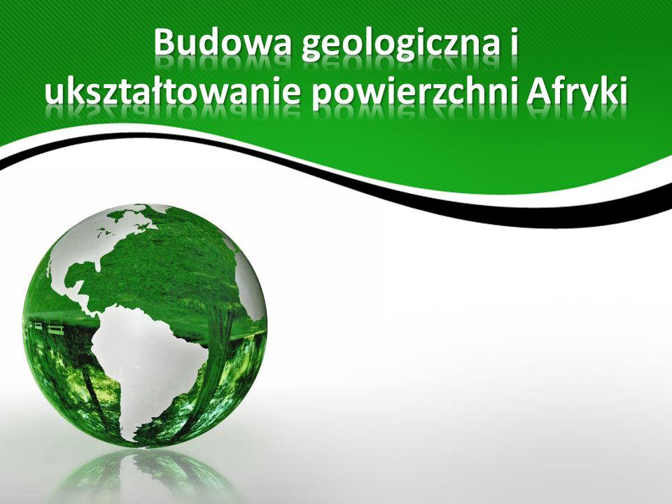 Budowa geologiczna i ukształtowanie powierzchni Afryki