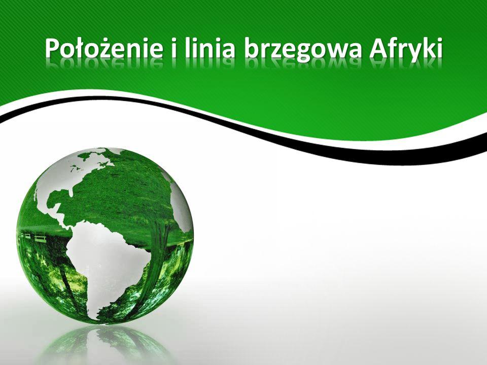 Położenie i linia brzegowa Afryki