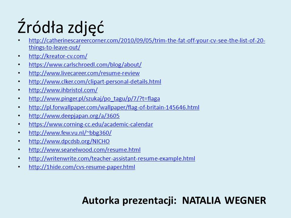 Źródła zdjęć Autorka prezentacji: NATALIA WEGNER
