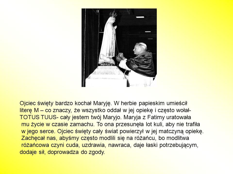 Ojciec święty bardzo kochał Maryję. W herbie papieskim umieścił