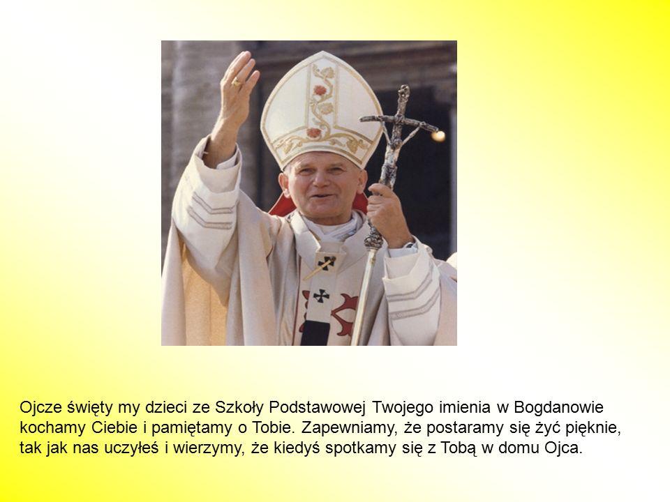 Ojcze święty my dzieci ze Szkoły Podstawowej Twojego imienia w Bogdanowie