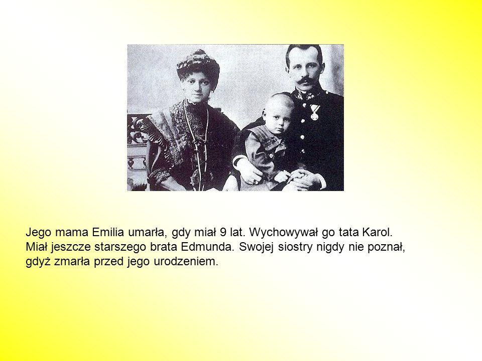 Jego mama Emilia umarła, gdy miał 9 lat. Wychowywał go tata Karol.