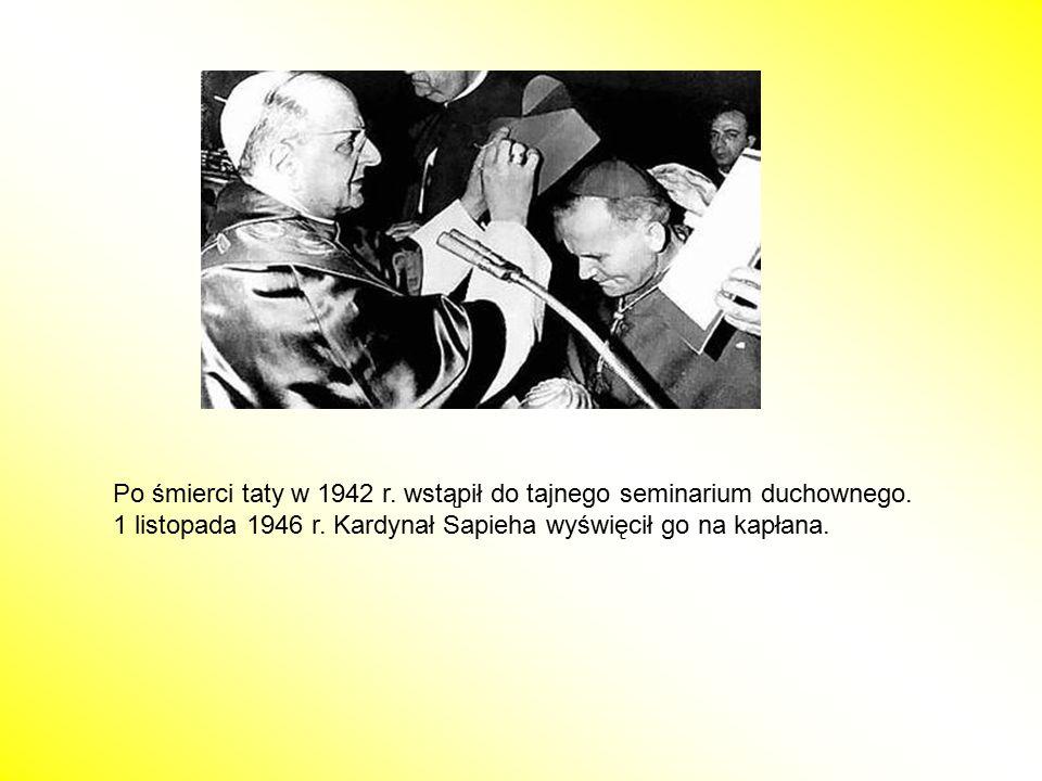 Po śmierci taty w 1942 r. wstąpił do tajnego seminarium duchownego.