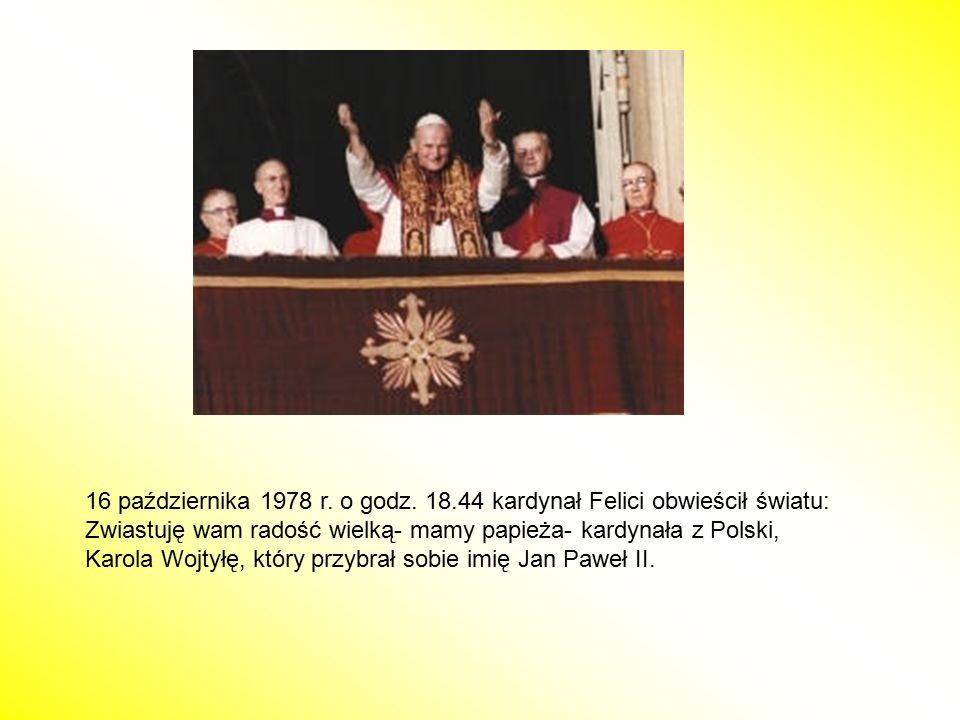 16 października 1978 r. o godz. 18.44 kardynał Felici obwieścił światu: