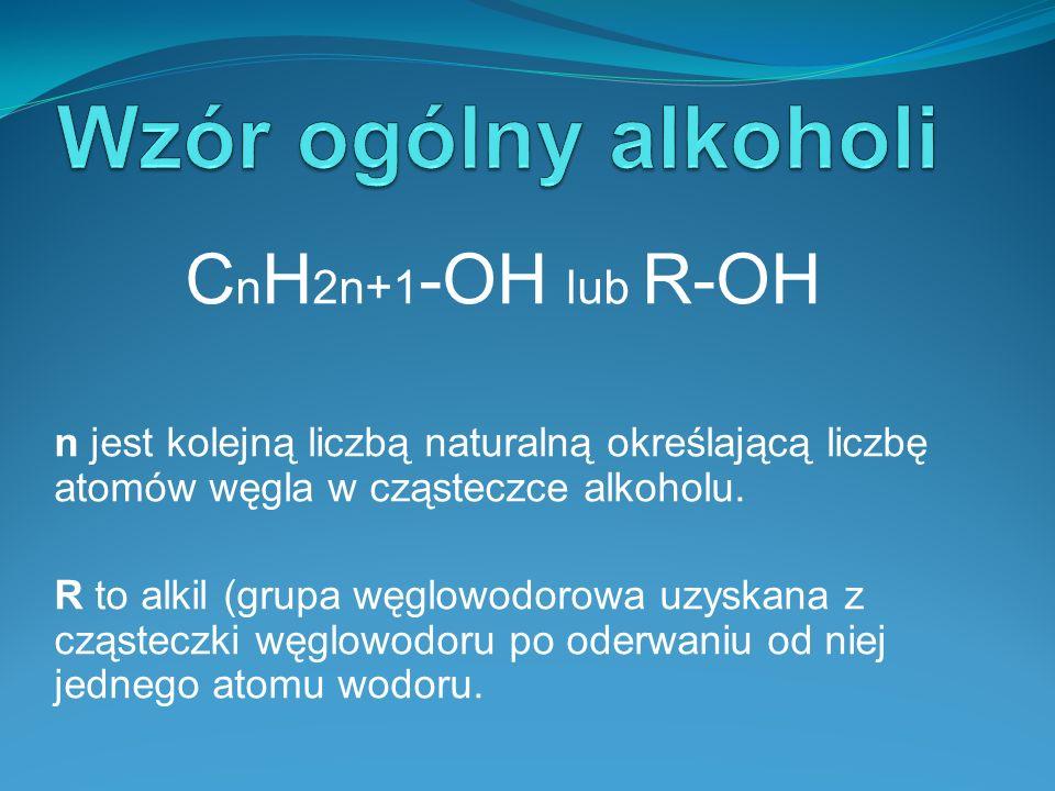 Wzór ogólny alkoholi CnH2n+1-OH lub R-OH