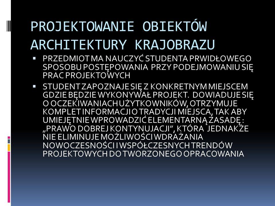 PROJEKTOWANIE OBIEKTÓW ARCHITEKTURY KRAJOBRAZU