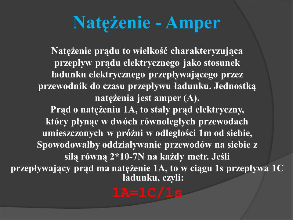 Natężenie - Amper 1A=1C/1s