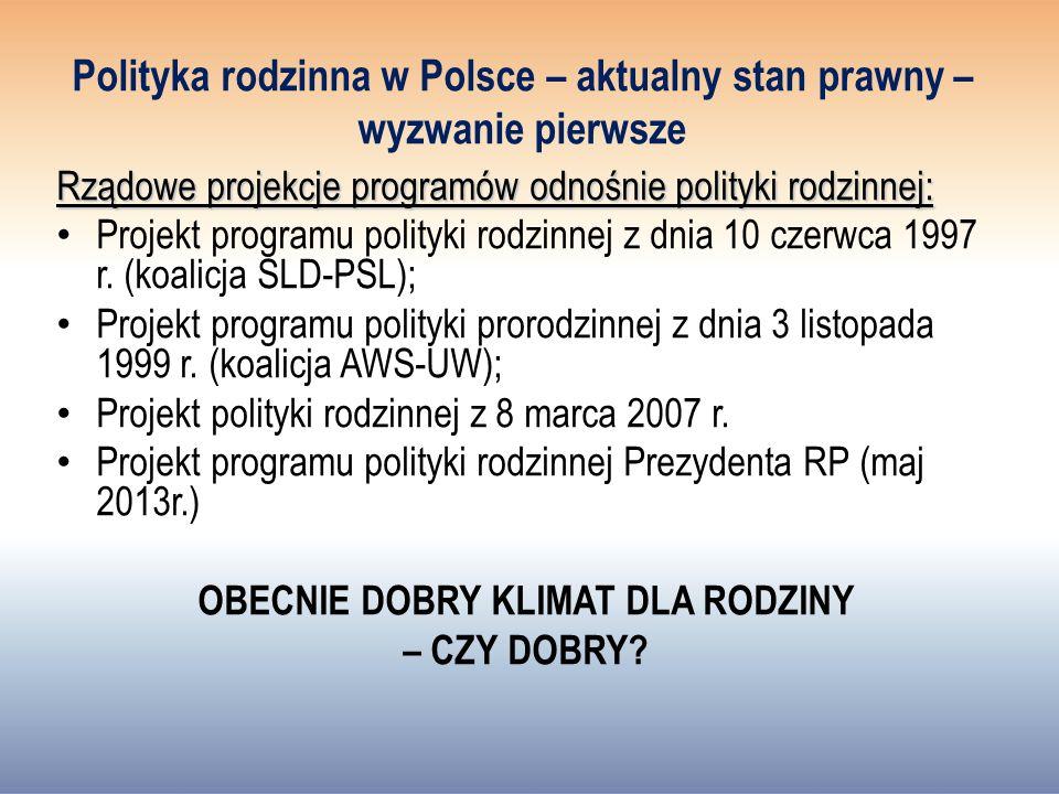 Polityka rodzinna w Polsce – aktualny stan prawny – wyzwanie pierwsze