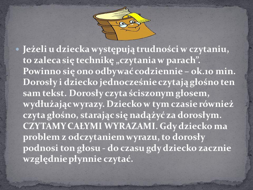 """Jeżeli u dziecka występują trudności w czytaniu, to zaleca się technikę """"czytania w parach ."""