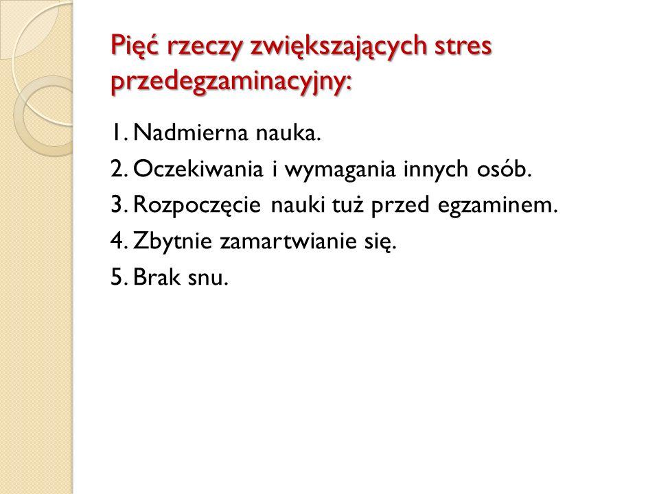 Pięć rzeczy zwiększających stres przedegzaminacyjny: