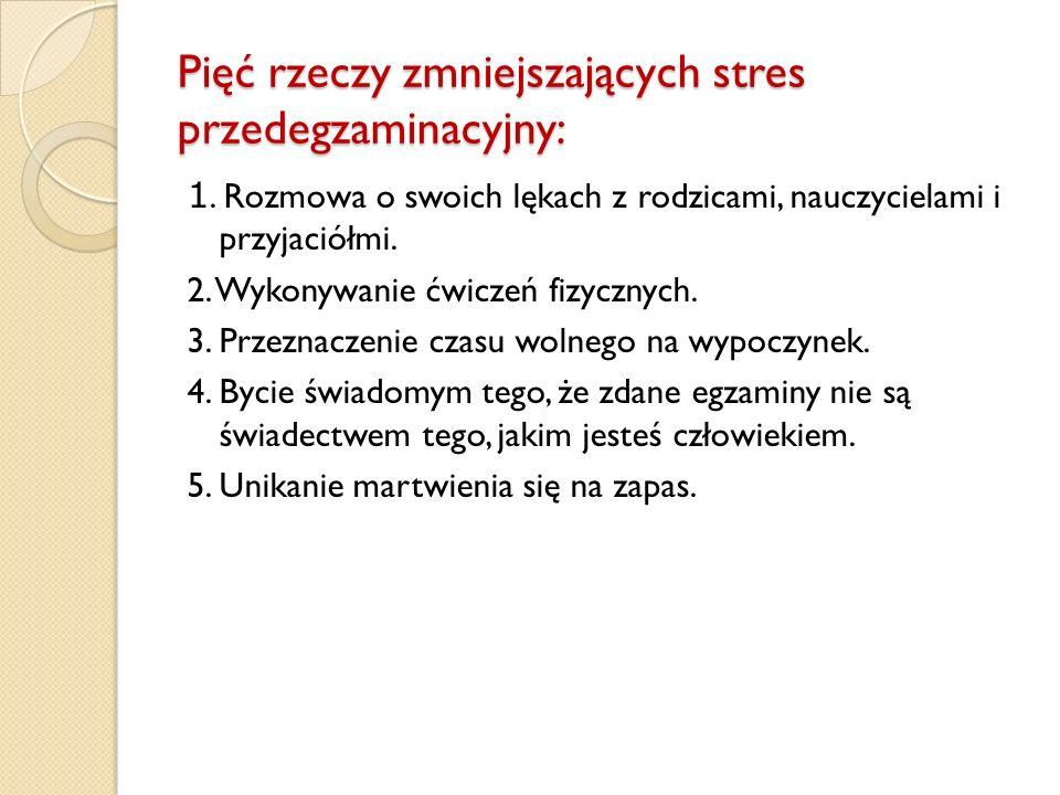 Pięć rzeczy zmniejszających stres przedegzaminacyjny: