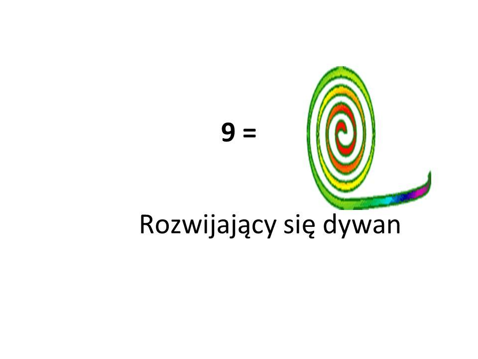 9 = Rozwijający się dywan