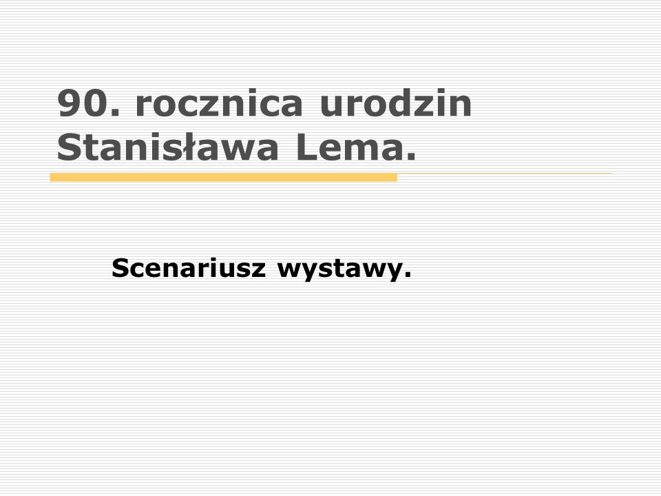 90. rocznica urodzin Stanisława Lema.