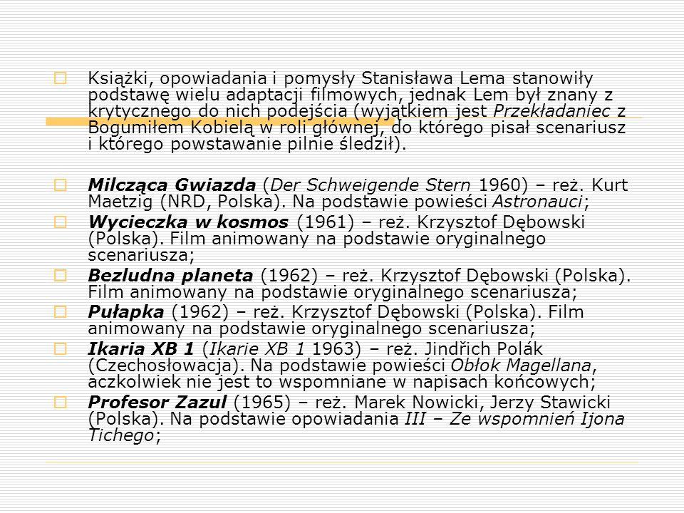 Książki, opowiadania i pomysły Stanisława Lema stanowiły podstawę wielu adaptacji filmowych, jednak Lem był znany z krytycznego do nich podejścia (wyjątkiem jest Przekładaniec z Bogumiłem Kobielą w roli głównej, do którego pisał scenariusz i którego powstawanie pilnie śledził).
