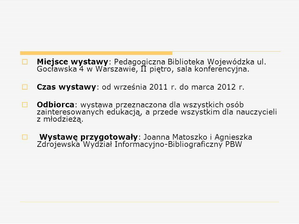 Miejsce wystawy: Pedagogiczna Biblioteka Wojewódzka ul