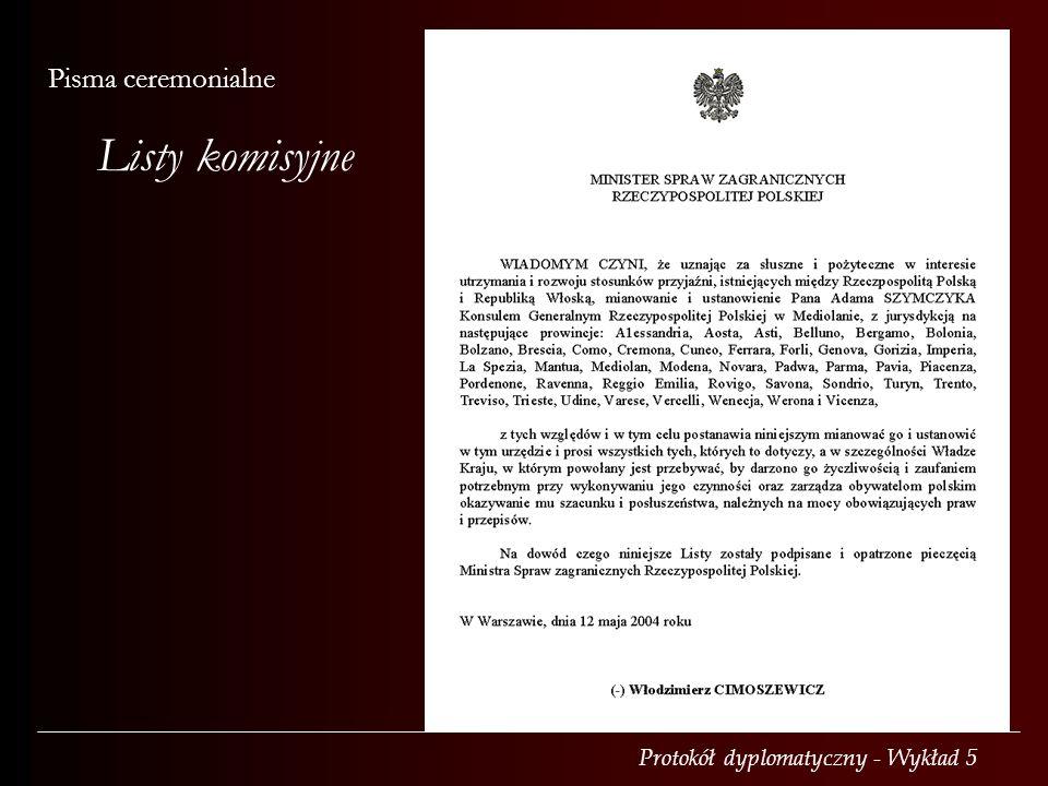 Pisma ceremonialne Listy komisyjne Dla konsula, wystawia MSZ PW