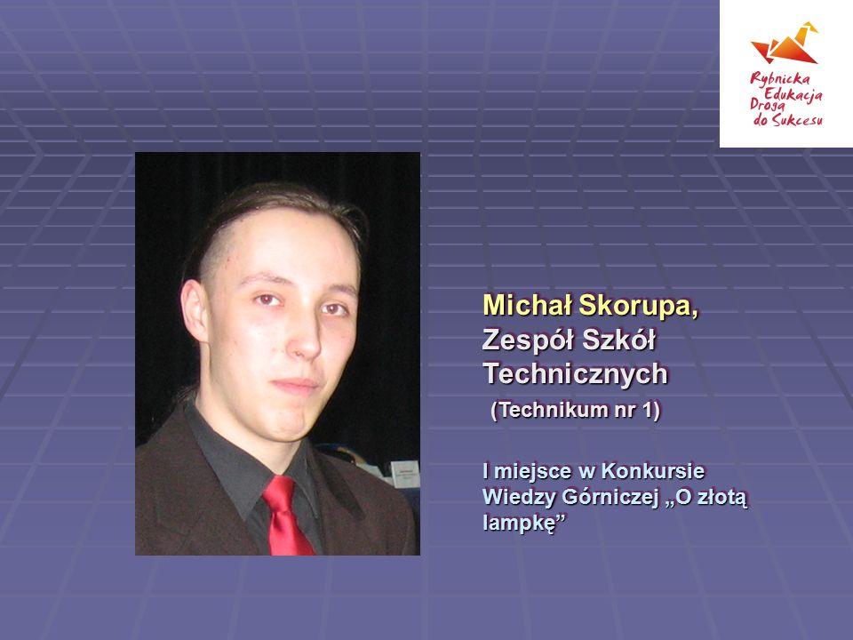 Michał Skorupa, Zespół Szkół Technicznych (Technikum nr 1)