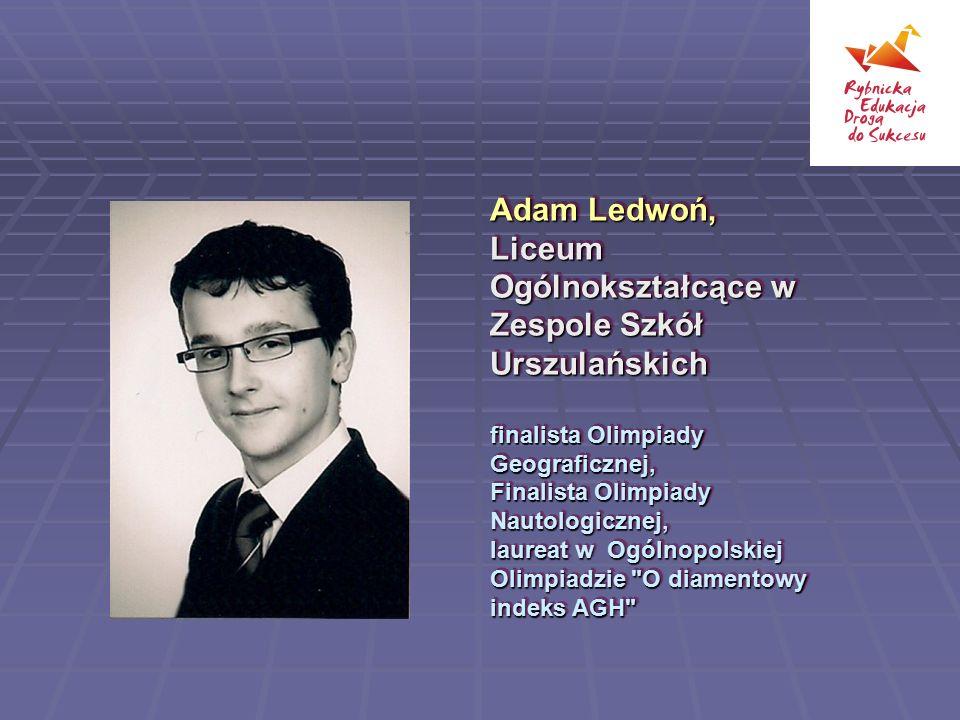 Adam Ledwoń, Liceum Ogólnokształcące w Zespole Szkół Urszulańskich