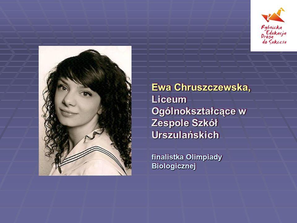 Ewa Chruszczewska, Liceum Ogólnokształcące w Zespole Szkół Urszulańskich
