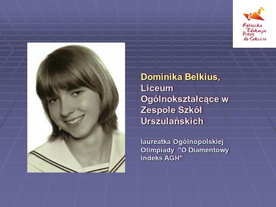 Dominika Belkius, Liceum Ogólnokształcące w Zespole Szkół Urszulańskich
