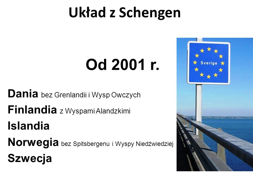 Układ z Schengen Od 2001 r. Dania bez Grenlandii i Wysp Owczych