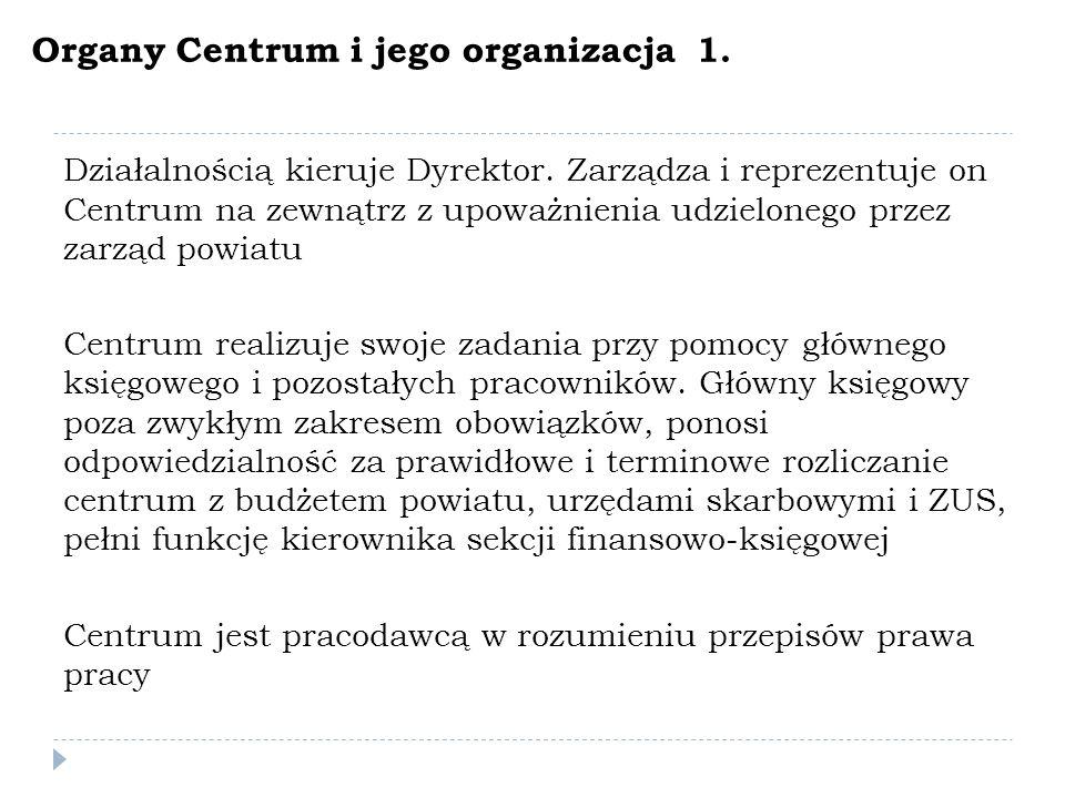 Organy Centrum i jego organizacja 1.